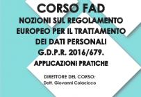 FAD - NOZIONI SUL REGOLAMENTO EUROPEO PER IL TRATTAMENTO DEI DATI PERSONALI G.D.P.R. 2016/679. APPLICAZIONI PRATICHE