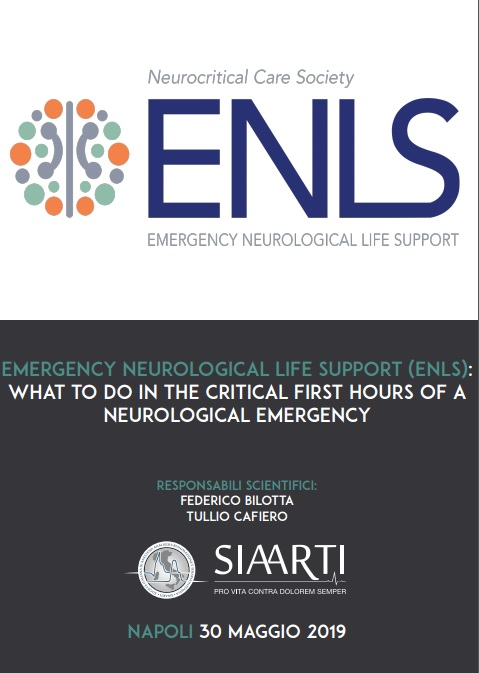 EMERGENCY NEUROLOGICAL LIFE SUPPORT (ENLS): WHAT TO DO IN THE CRITICAL FIRST HOURS OF A NEUROLOGICAL EMERGENCY