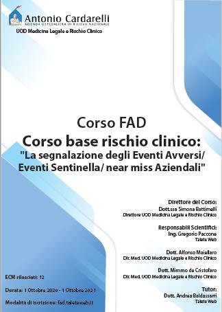 """Corso FAD - Corso base rischio clinicoCorso: """"La segnalazione degli Eventi Avversi/ Eventi Sentinella/ near miss Aziendali"""""""