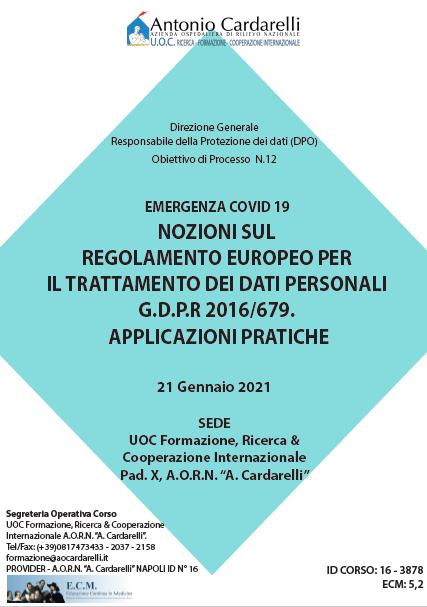 Corso RES - EMERGENZA COVID 19 NOZIONI SUL REGOLAMENTO EUROPEO PER IL TRATTAMENTO DEI DATI PERSONALI G.D.P.R 2016/679. APPLICAZIONI PRATICHE Ed. 21 Gen. - ISCRIZIONI APERTE -