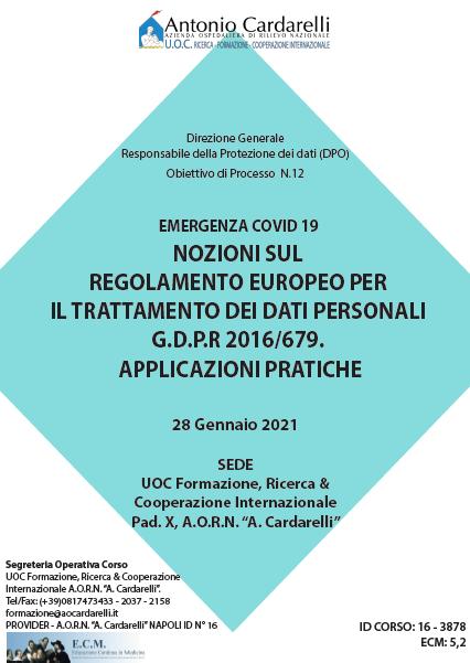 Corso RES - EMERGENZA COVID 19 NOZIONI SUL REGOLAMENTO EUROPEO PER IL TRATTAMENTO DEI DATI PERSONALI G.D.P.R 2016/679. APPLICAZIONI PRATICHE Ed. 28 Gen. - ISCRIZIONI APERTE -