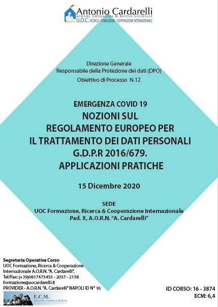 Corso RES – EMERGENZA COVID 19: NOZIONI SUL REGOLAMENTO EUROPEO PER IL TRATTAMENTO DEI DATI PERSONALI G.D.P.R 2016/679. APPLICAZIONI PRATICHE Ed. 15 Dic. - ISCRIZIONI CHIUSE -