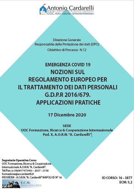 Corso RES - EMERGENZA COVID 19 NOZIONI SUL REGOLAMENTO EUROPEO PER IL TRATTAMENTO DEI DATI PERSONALI G.D.P.R 2016/679. APPLICAZIONI PRATICHE Ed. 17 Dic. - ISCRIZIONI CHIUSE -