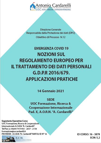 Corso RES - EMERGENZA COVID 19 NOZIONI SUL REGOLAMENTO EUROPEO PER IL TRATTAMENTO DEI DATI PERSONALI G.D.P.R 2016/679. APPLICAZIONI PRATICHE Ed. 14 Gen. - ISCRIZIONI CHIUSE -