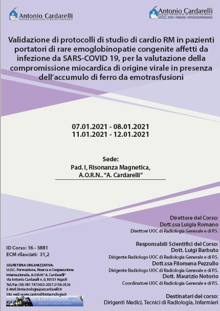 Corso RES - Validazione di protocolli di studio di cardio RM in pazienti portatori di rare emoglobinopatie congenite affetti da infezione da SARS-COVID 19, per la valutazione della compromissione miocardica di origine virale in presenza dell'accumulo di ferro da emotrasfusioni