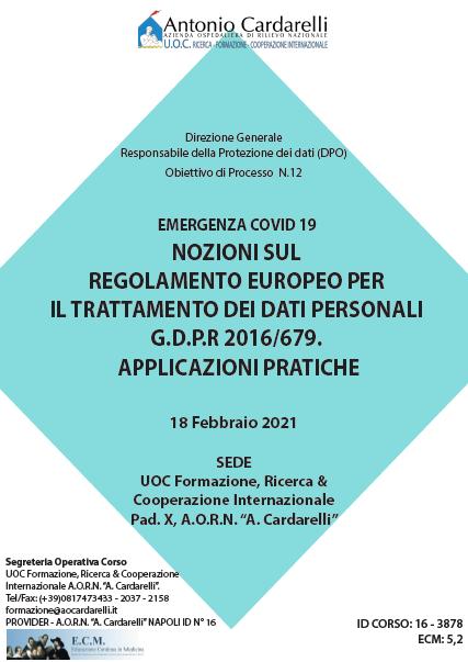 Corso RES – EMERGENZA COVID 19 NOZIONI SUL REGOLAMENTO EUROPEO PER IL TRATTAMENTO DEI DATI PERSONALI G.D.P.R 2016/679. APPLICAZIONI PRATICHE Ed. 18 Feb. – ISCRIZIONI CHIUSE -