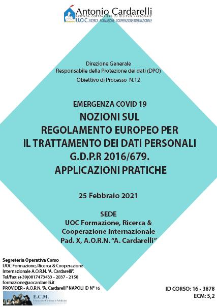 Corso RES – EMERGENZA COVID 19 NOZIONI SUL REGOLAMENTO EUROPEO PER IL TRATTAMENTO DEI DATI PERSONALI G.D.P.R 2016/679. APPLICAZIONI PRATICHE Ed. 25 Feb. – ISCRIZIONI CHIUSE -