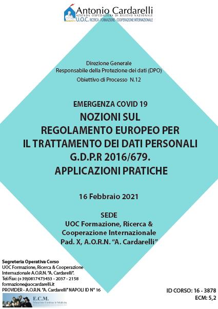 Corso RES – EMERGENZA COVID 19 NOZIONI SUL REGOLAMENTO EUROPEO PER IL TRATTAMENTO DEI DATI PERSONALI G.D.P.R 2016/679. APPLICAZIONI PRATICHE Ed. 16 Feb. – ISCRIZIONI CHIUSE -