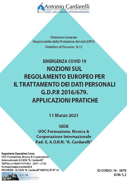 Corso RES – EMERGENZA COVID 19 NOZIONI SUL REGOLAMENTO EUROPEO PER IL TRATTAMENTO DEI DATI PERSONALI G.D.P.R 2016/679. APPLICAZIONI PRATICHE Ed. 11 Mar. – ISCRIZIONI CHIUSE -