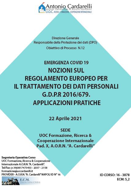 Corso RES – EMERGENZA COVID 19 NOZIONI SUL REGOLAMENTO EUROPEO PER IL TRATTAMENTO DEI DATI PERSONALI G.D.P.R 2016/679. APPLICAZIONI PRATICHE Ed. 22 Apr. – ISCRIZIONI CHIUSE -